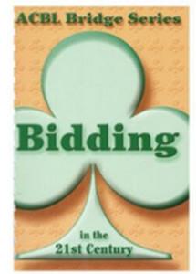 Bidding in the 21st Century (ACBL Bridge Series) by Audrey Grant